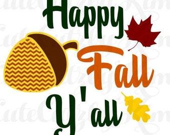 Happy Fall Yall Svg, Fall svg, fall dxf, fall jpg, acorn svg, acorn dxf, acorn jpg, harvest svg, cricut file, silhouette file, cutting file