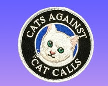 Cats Against Cat Calls Iron on Patch, Embroidered Patch, Feminist Patch, Backpack Patch