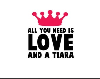 all you need is love and a tiara svg dxf file instant download silhouette cameo cricut clip art commercial use