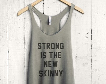 Strong Is The New Skinny Tank Top - gym tank, fitness tanktop, feminist shirt, female bodybuilder tank, new skinny shirt, athletic tank