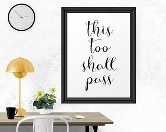 Motivational Poster, This Too Shall Pass, Printable Art, Typography Poster, Home Decor, Inspirational Quote, Printable Wall Quote Typography