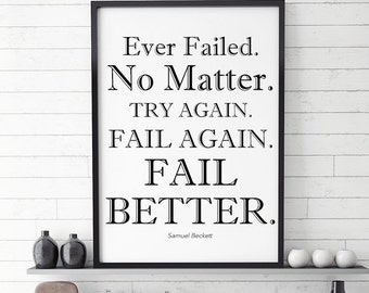 "Printable Wall Art, Samuel Beckett Quote, ""Ever Failed. No Matter. Try Again. Fail Again. Fail Better."" , Size 8x10"