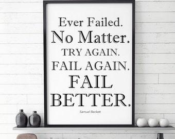 """Printable Wall Art, Samuel Beckett Quote, """"Ever Failed. No Matter. Try Again. Fail Again. Fail Better."""" , Size 8x10"""