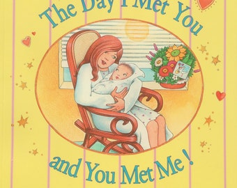 The Day I Met You and You Met Me!