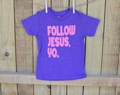 Follow Jesus Yo Tee (Purple/pink)