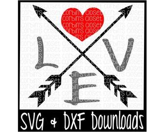 Valentine SVG * Love * Heart * Arrows * Valentine Cutting File - DXF & SVG Files - Silhouette Cameo, Cricut