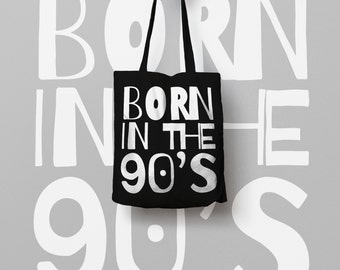 Canvas Tote Bag Born in the 90s , Market Bag, Cotton Tote Bag, Cotton Tote, Canvas Bag, vintage tote bag 90s, Printed Tote Bag