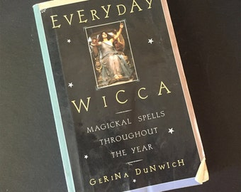 Vintage Everyday Wicca by Gerina Dunwich Paperback Circa 1998 Occult, Spells