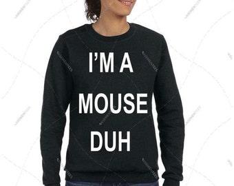 """Unisex - Premium Retail Fit """"I'm a Mouse Duh"""" Halloween Fashion Crew-neck Fleece Sweater Sweatshirt, T-Shirt (S,M, L, XL+)"""