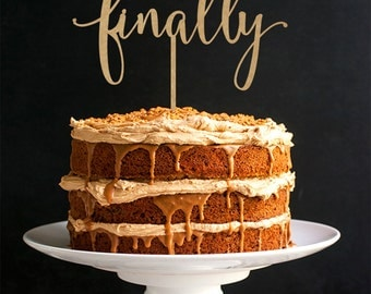 Finally Cake Topper - Wedding Cake Topper - Rustic Cake Topper - Keepsake Cake Topper R039
