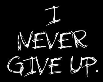 Tshirt Black, Never Give Up. Tshirt design
