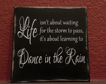 """Dance in the Rain Wood Sign 8""""x8"""" or 10""""x12"""""""