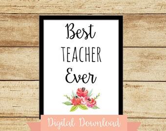 Gifts for Teachers - Best Teacher Ever - Teacher Gift - Printable Wall Art - Back To School Gift
