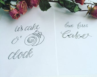 5x7 Set of 4/ Handwritten Calligraphy Cake Quote/ It's Cake Time