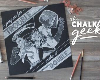 Pokémon Team Rocket Geeky Chalk Art Quote Print, Prepare for Trouble, Make it Double, Video Game, Jessie, James, Meowth, Black & White,12x12