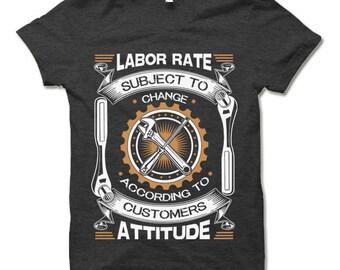 Funny Mechanic Shirt. Mechanic Gift. Labor Rate Subject to Change. Fun Gifts for Mechanics.