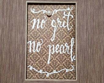 No grit No pearl
