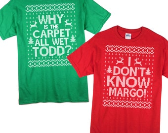 Why is the Carpet All Wet Todd I Don't Know Margo T Shirt - Matching Christmas Party Shirt  - SET Of 2 Gildan Unisex Cotton Tees - Item 2697