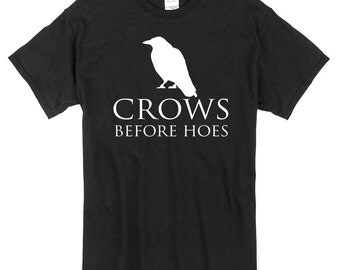 Crows Before Hoes T-Shirt black or white games of thrones jon snow nights watch 100% cotton funny joke comedy