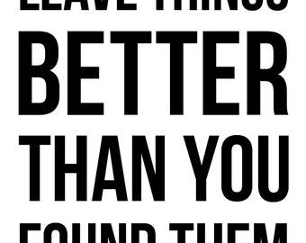 Leave Things Better Than You Found Them - Family Rules Poster - Subway Art Print - Digital INSTANT DOWNLOAD