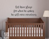 Nursery Decor Let Him Sleep for When He Wakes He Will Move Mountains Wall Decal Boy Room Decor Inspirational Vinyl Wall Decal made in  USA