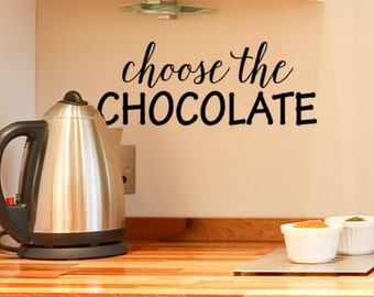Kitchen Wall Decal, Choose the Chocolate, Sweet tooth, Funny Quotes, Temptation, 5 x 16, Valentine decor, Candy bar wedding decor, For her