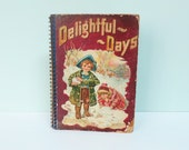 Repurposed Book Cover Journal, Delightful Days, Published in 1900, Wire Spiral Binding, 50 Lined Pages