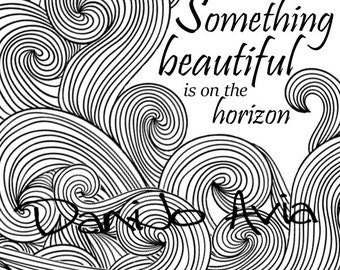 Coloring page - Something Beautiful is on the Horizon, a reminder of the reality just ahead