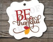 12 Be Thankful Tags, Thanksgiving Tags, Thanksgiving Favor Tags