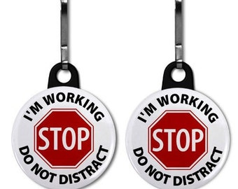 I'm Working Do Not Distract Medical Alert 2-Pack of Zipper Pull Charms (Choose Size and Backing Color)