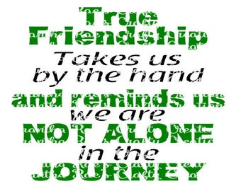 SVG, DFX and PNG digital file Friends - Friendship Quote - Cricut, Silhouette & other machines