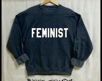 FEMINIST. Unisex 50/50 Sweatshirt. Women Men Clothing. Pride.Sister. Mother. Best Friend. Activist. Equality now. Badass. Nasty Woman.