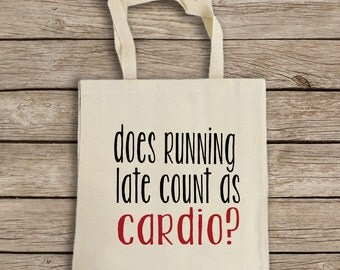 Natural Cotton Canvas Tote Bag - Funny Tote Bag - Running Late, Cardio - Reusable Grocery Bag - Shoulder Bag - Canvas Bag - Shopping Bag