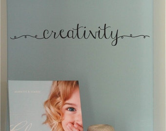 Creativity quote, Artist gift, Wall decal for Art Studio, Scrapbooking, Craft Room, Quilting, Sewing Room, Vinyl lettering stickers PC4211