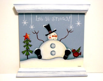Snowman Sign, Handpainted Wood, Home Decor Hand Painted Wall Art, Let it Snow!, Tole Decorative Painting