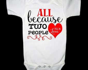 All Because Two People Fell in Love Shirt or Bodysuit, Perfect for Valentine's Day and Beyond!