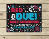 Red White and Due - 4th of July Pregnancy Announcement Chalkboard Sign Printable - 4th of July Baby Announcement sign - Fourth of July