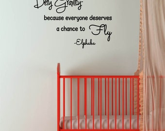 Defy Gravity because everyone deserves a change to Fly Nursery Vinyl Wall Decal - Elphaba Wicked Quote Vinyl Wall Decal, Wicked Vinyl, 33x22