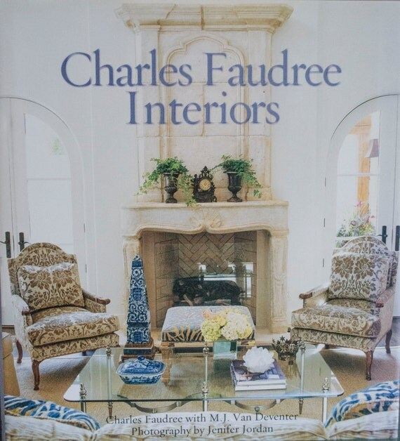 French Riviera Coffee Table Book: Charles Faudree Interiors Coffee Table Book Interior Design