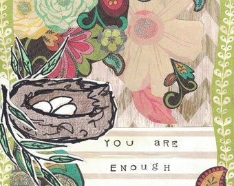 Enough | Flowers | Nest | Inspirational Print | Mixed Media Print | Collage | 8X10
