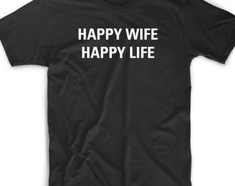 Funny T Shirt Tee Happy Wife Happy Life Husband Birthday Gift Funny Cute Geek Nerd Wedding Bachelor Party Marriage Boyfriend