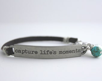 "Leather Bracelet, Inspirational Quote ""Capture Life's Moments"", Photographer Gift, Artist Gift, bel monili, Arm Party, Survivor Jewelry"