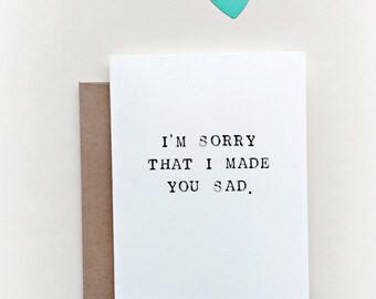 I'm Sorry Card, I'm Sorry that I made you sad, Sorry Card,