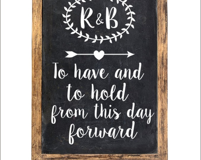 Rustic Wedding Decal Personalized Decal for Wedding Chalkboard Vinyl Decal Laurel Arrow Heart Custom To Have and To Hold Vinyl Decal DIY
