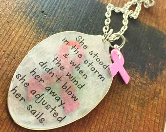 Cancer Encouragement Necklace She stood in the storm and when the wind didn't blow her away, she adjusted her sails