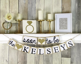Engagement Party Decor, Engagement Party Ideas, Engagement Party Sign, Soon to be Banner, Gold Bridal Shower Decor, Gold Bridal Shower,
