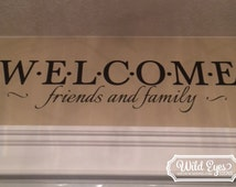 Welcome friends and family -Family photo wall decal Foyer living room Entry way feature wall wording for door vinyl lettering HH2077