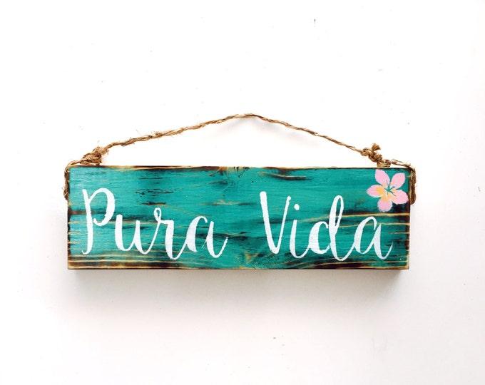 Pura Vida / Costa Rica / Pure Life / Decor / sign / sea gypsy california /Hippie/boho/gypsy/anthropologie/urban outfitters/wholesale