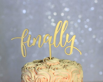 Gold Finally Wedding Cake Topper - Rustic Country Chic Wedding