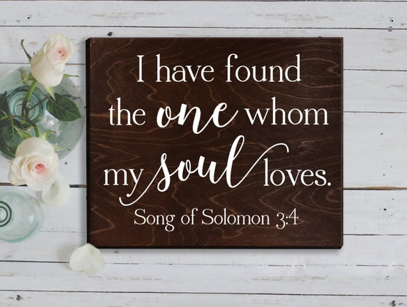 I Have Found The One Whom Sign Song Of Solomon 3:4 By